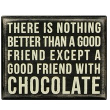 Box Sign - Nothing Better Friend with Chocolate