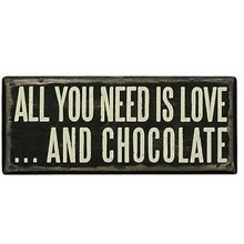 Box Sign - All you need...Chocolate