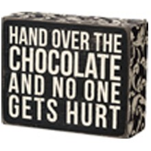 Box Sign - Hand Over Chocolate